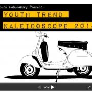 Youth Trend 2014 Kaleidoscope